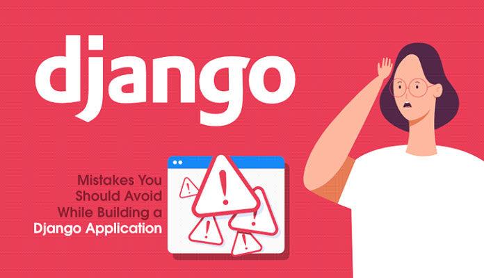 7 ошибок, которых следует избегать при создании приложения Django