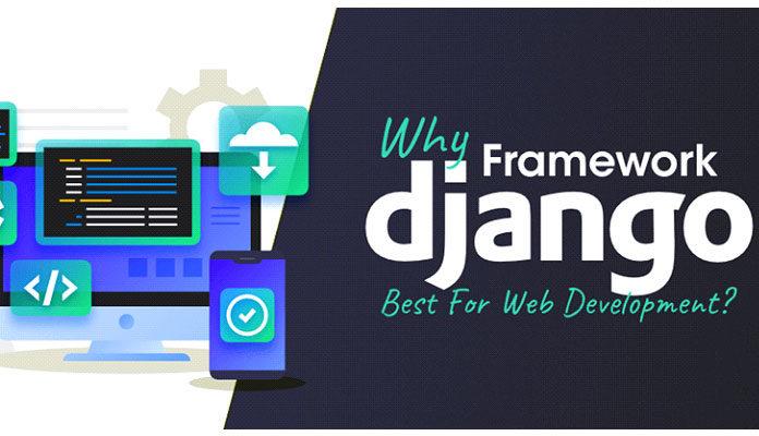 Почему Django Framework лучше всего подходит для веб-разработки